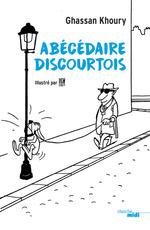 Vente EBooks : Abécédaire discourtois  - Ghassan KHOURY