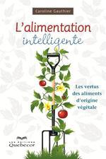 Vente Livre Numérique : L'alimentation intelligente  - Caroline Gauthier
