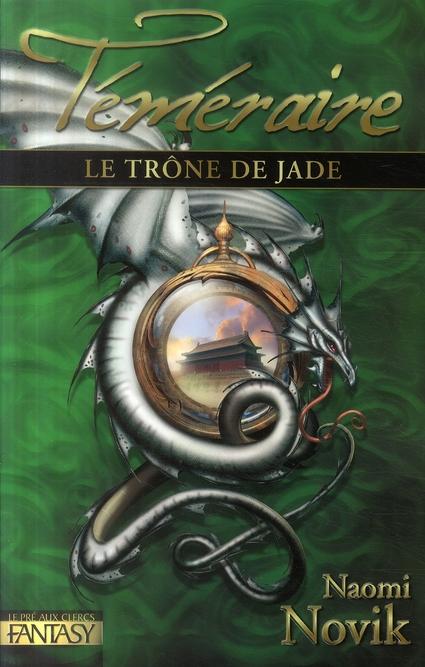 Téméraire T.2 ; le trône de Jade