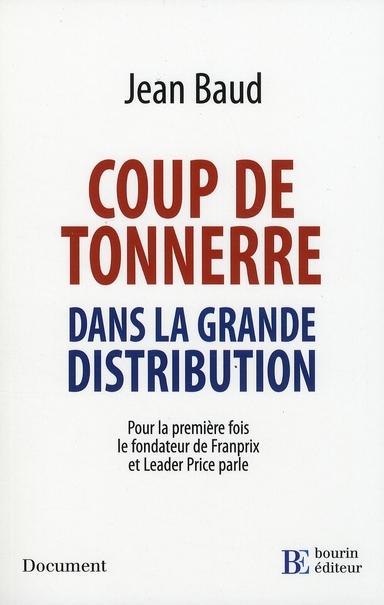 Coup de tonnerre dans la grande distribution ; pour la première fois le fondateur de Franprix et Leader Price parle