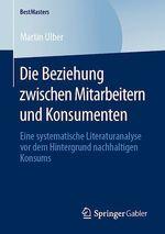 Die Beziehung zwischen Mitarbeitern und Konsumenten  - Martin Ulber