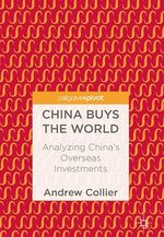 China Buys the World  - Andrew Collier