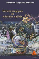 Vente Livre Numérique : Potions magiques de médecins oubliés  - Jacques Labescat