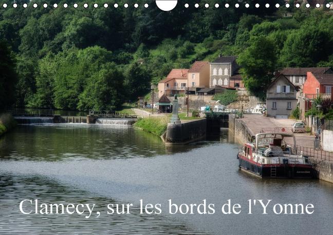 Clamecy sur les bords de l'Yonne ; calendrier mural 2016 din A4 horizontal