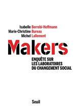 Vente Livre Numérique : Makers - Enquête sur les laboratoires du changement social  - Michel Lallement - Marie-christine Bureau - Isabelle Berrebi-hoffmann