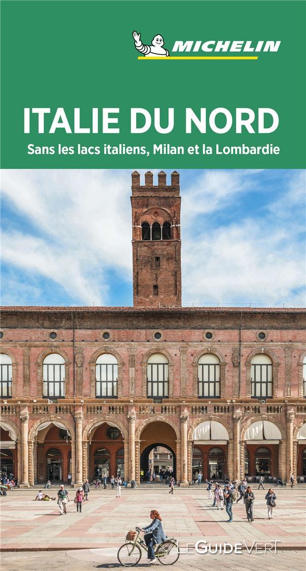 Italie du Nord ; sans les lacs italiens, Milan et la Lombardie (édition 2020)