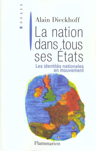 La nation dans tous ses etats - les identites nationales en mouvement