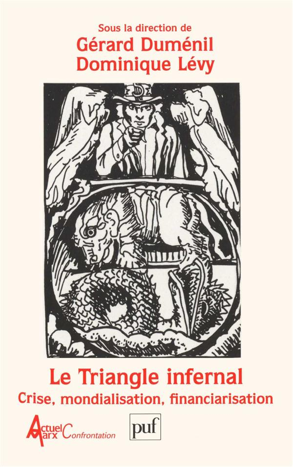 Le triangle infernal ; la crise mondialisation financiarisation