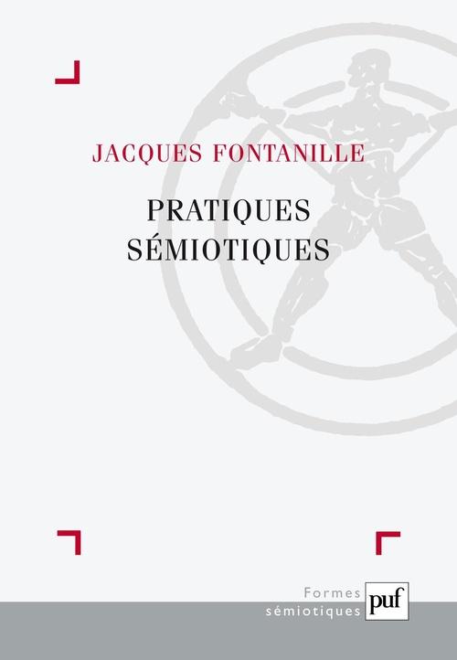 Pratiques sémiotiques  - Jacques Fontanille