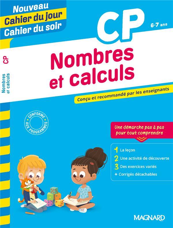 Cahier du jour / cahier du soir  ; nombres et calculs ; CP ; conçu et recommandé par les enseignants