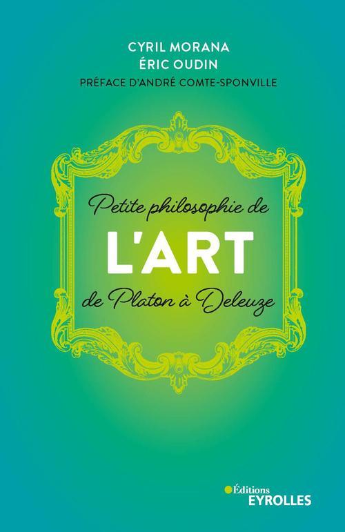 Petite philosophie de l'Art, de Platon à Deleuze