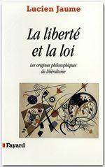La liberté et la loi  - Lucien Jaume