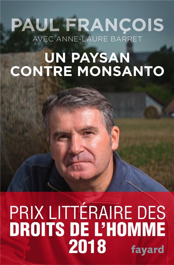 UN PAYSAN CONTRE MONSANTO François Paul