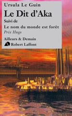 Vente EBooks : Le dit d'Aka, suivi de Le nom du monde est forêt  - Ursula Le Guin