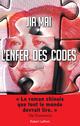 L'Enfer des codes  - Jia MAI
