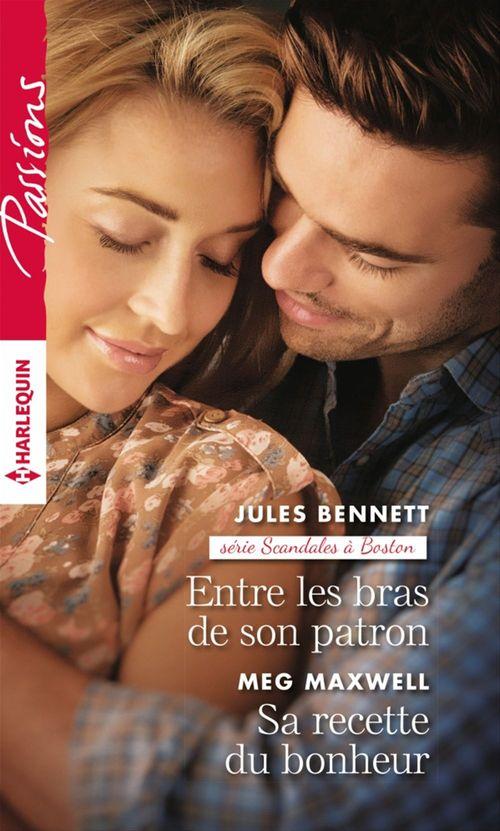 Vente Livre Numérique : Entre les bras de son patron - Sa recette du bonheur  - Jules Bennett  - Meg Maxwell
