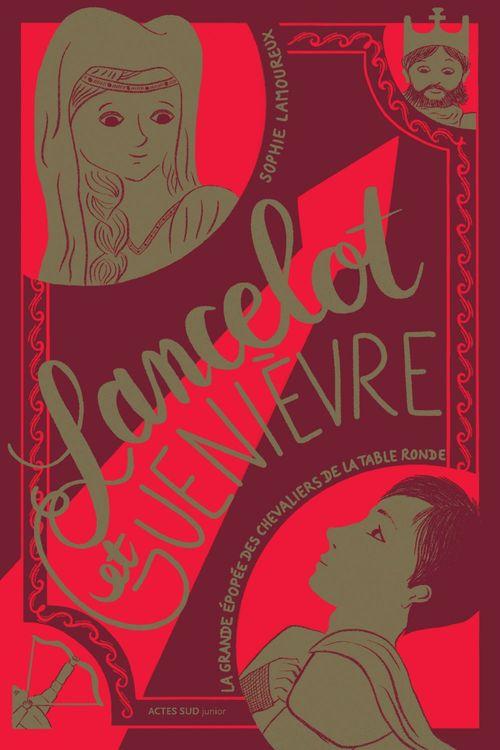 La grande épopée des chevaliers de la Table ronde t.2 ; Lancelot et Guenièvre