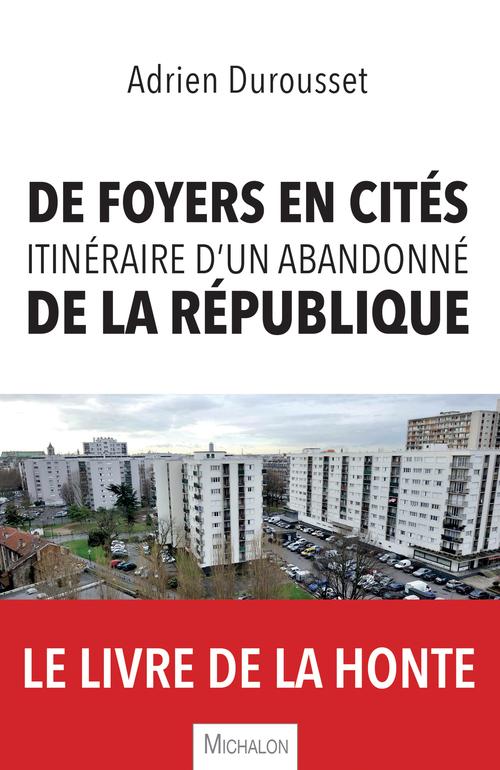 De foyers en cités, itinéraire d'un abandonné de la République
