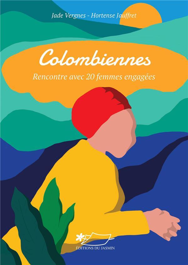 Colombiennes ; rencontre avec 20 femmes engagées