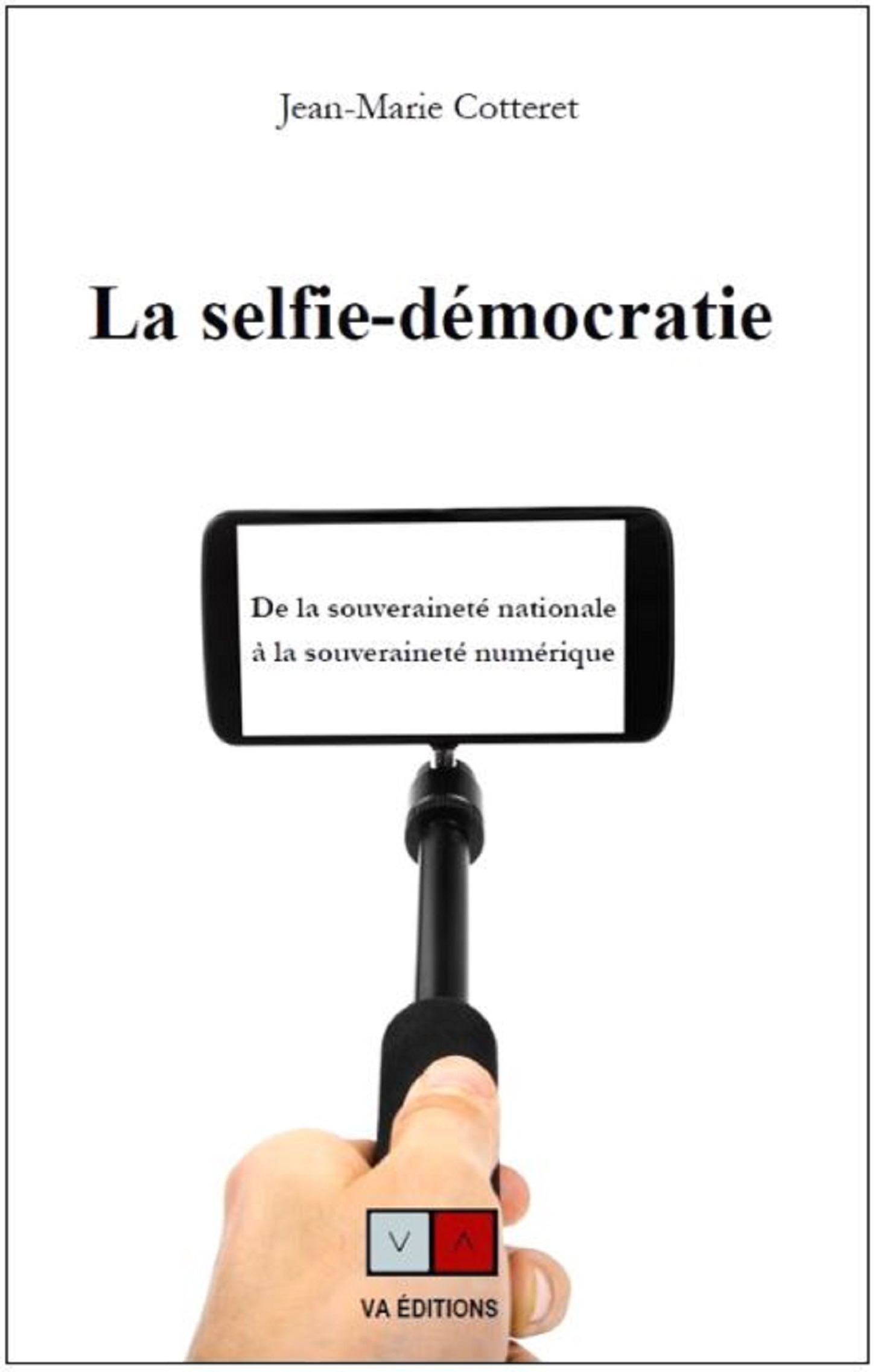 La selfie-démocratie ; de la souveraineté nationale à la souveraineté numérique