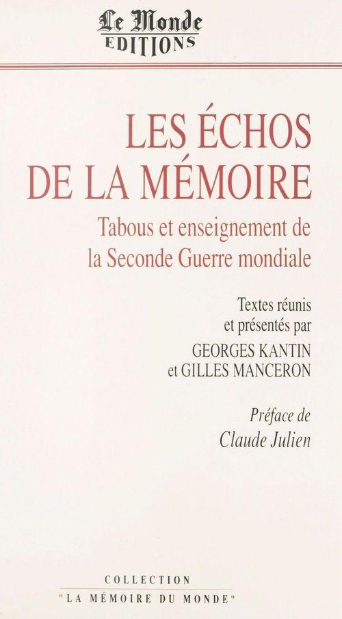 Les échos de la mémoire ; tabous et enseignement de la Seconde Guerre mondiale