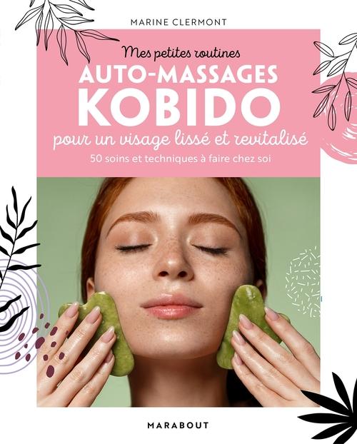 Mes petites routines ; auto-massage kobido pour un visage lissé et revitalisé