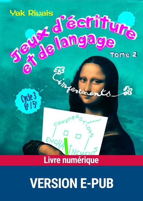 Jeux d'écriture et de langage impertinents - Tome 2