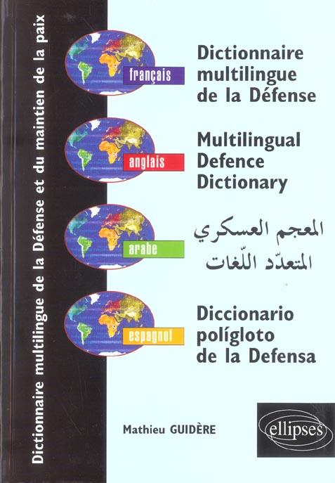 Dictionnaire Multilingue De La Defense Et Du Maintien De La Paix Francais Anglais Arabe Espagnol
