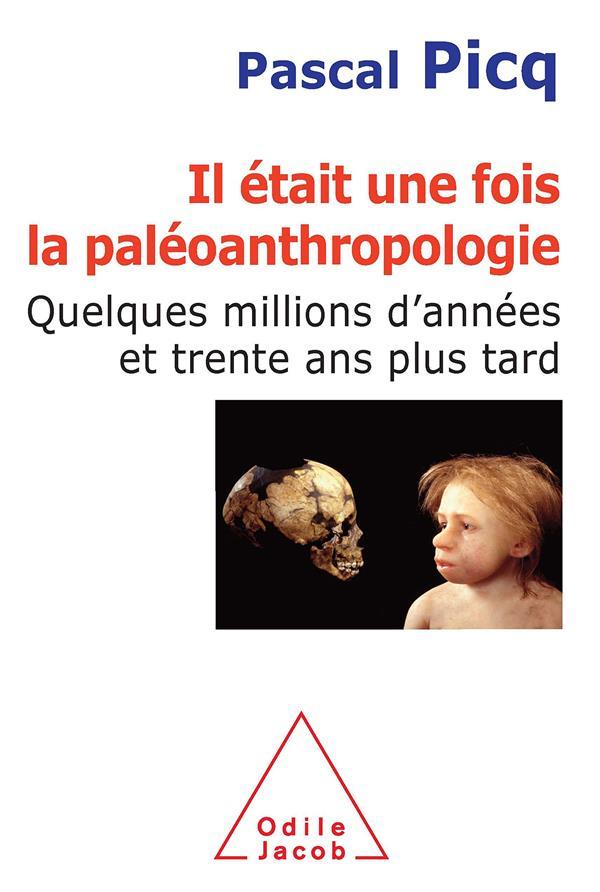 Il était une fois la paléanthropologie ; quelques millions d'années et trente ans plus tard