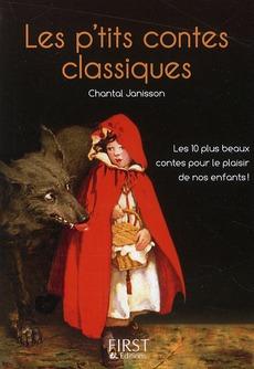 Les p'tits contes classiques ; les 100 plus beaux contes pour le plaisir de nos enfants !