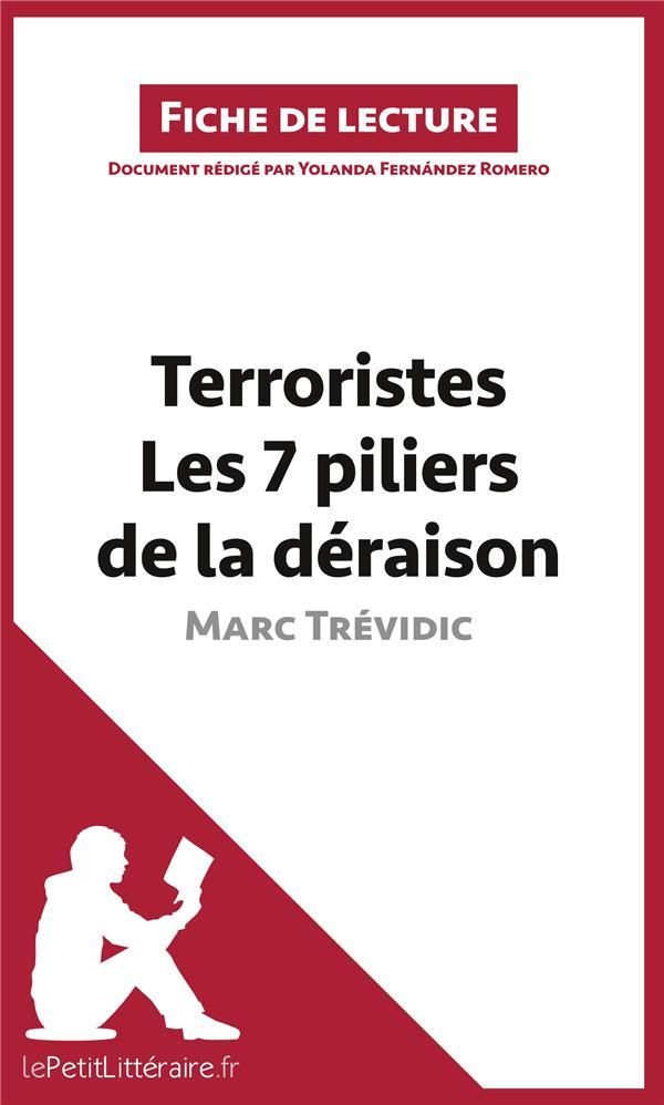 Fiche de lecture ; terroristes. les 7 piliers de la déraison de Marc Trévidic ; analyse complète de l'oeuvre et résumé