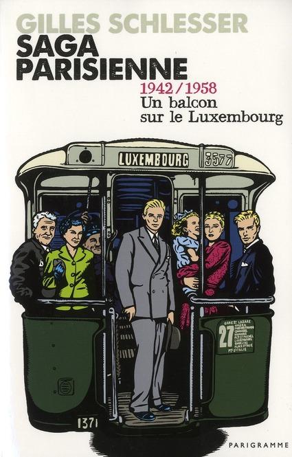 Saga parisienne t.1 ; 1942/1958, un balcon sur le Luxembourg