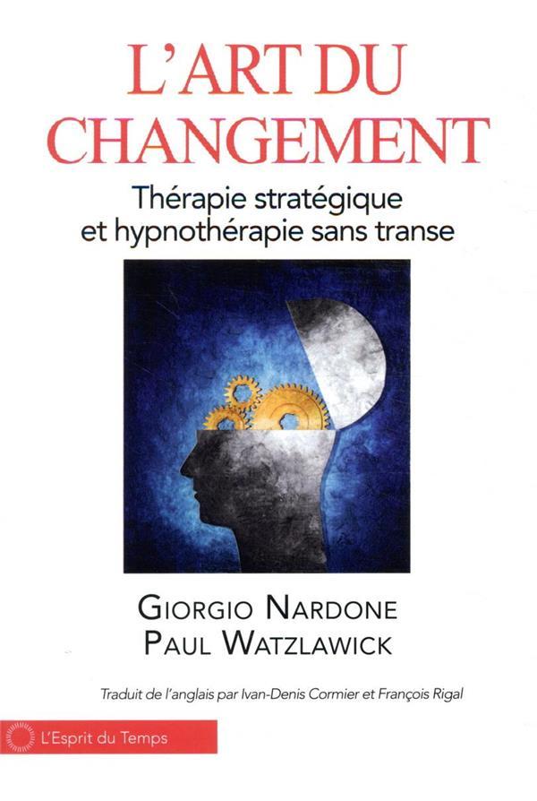 l'art du changement ; thérapie stratégique et hypnothérapie sans transe