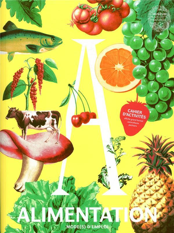 Alimentation mode(s) d'emploi ; cahier d'activités : affiche grand format, autocollants, pochoirs