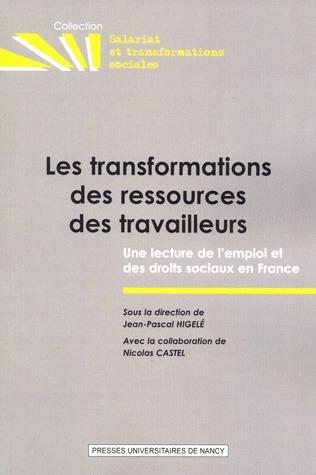 Les Transformations Des Ressources Des Travailleurs ; Une Lecture De L 'Emploi Et Des Droits Sociaux En France