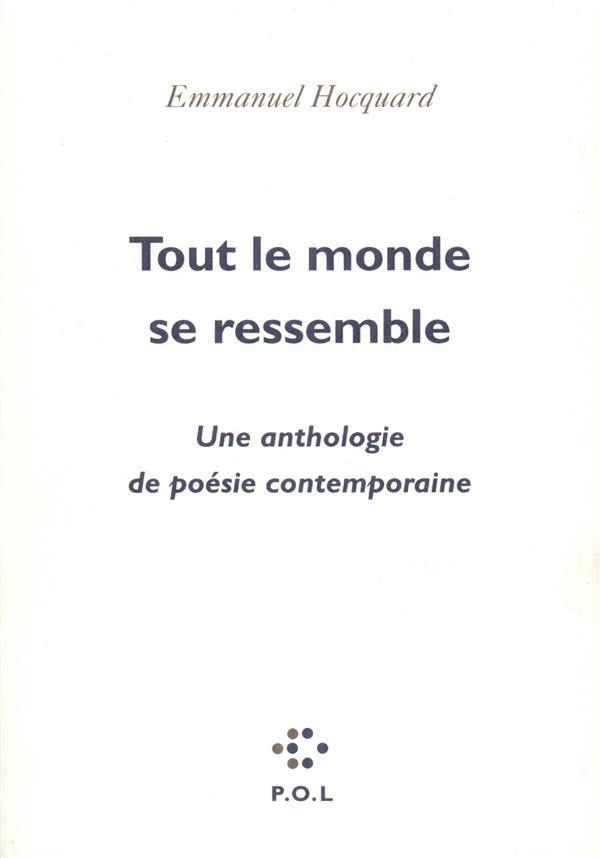 TOUT LE MONDE SE RESSEMBLE(UNE ANTHOLOGIE DE POESIE CONTEMPORAI