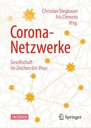 Corona-Netzwerke - Gesellschaft im Zeichen des Virus  - Christian Stegbauer  - Iris Clemens