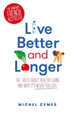 Vente Livre Numérique : Live Better and Longer  - Michel Cymes