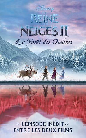 La Reine des Neiges 2 - La forêt des ombres - L'épisode inédit entre les deux films