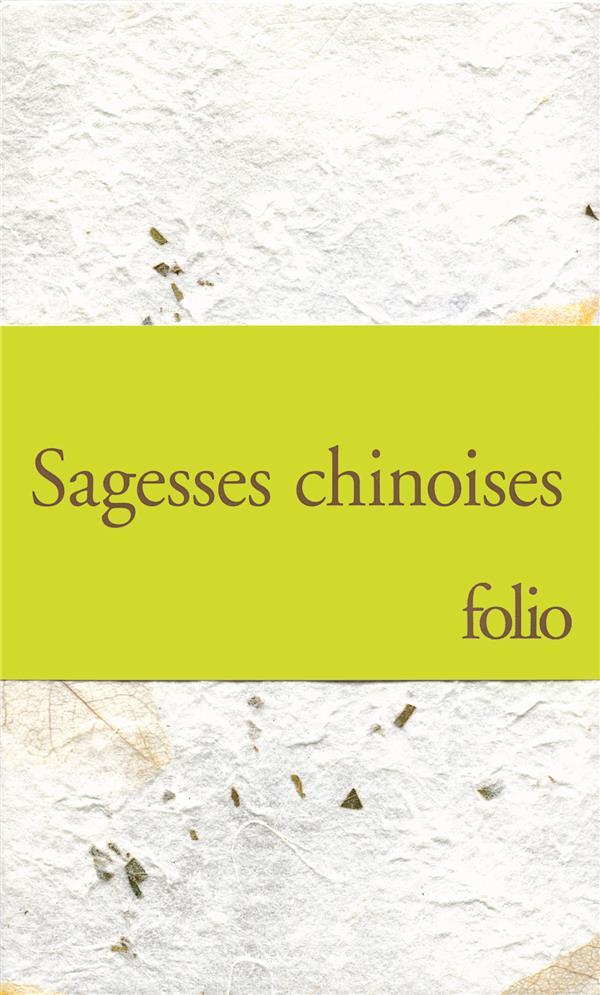 Sagesses chinoises : les entretiens, de Confucius ; Tao-tö king, de Lao-tseu ; sur le destin et autres textes de Lie-tseu