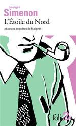 Couverture de L'Etoile Du Nord Et Autres Enquetes De Maigret