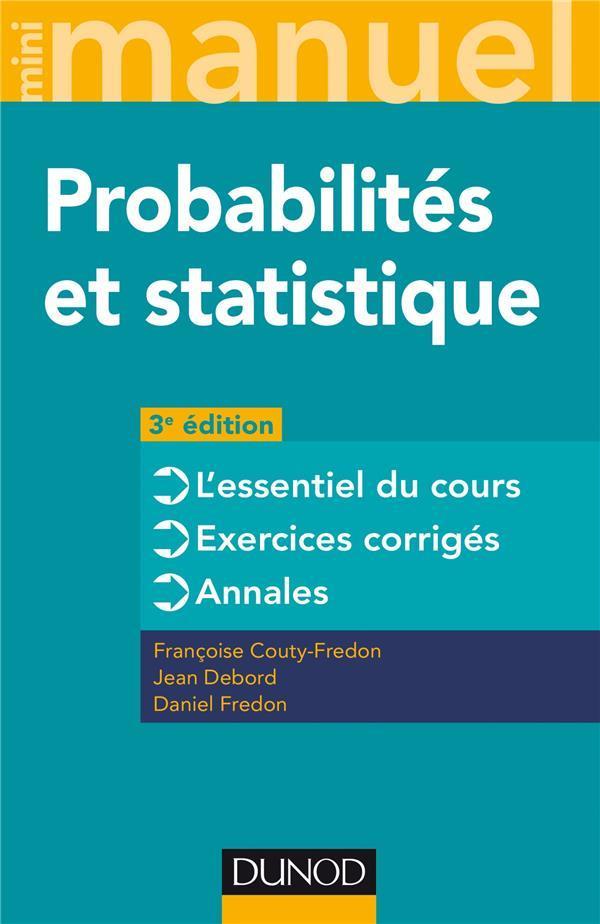Mini manuel ; probabilités et statistique ; cours + annales + exos (3e édition)