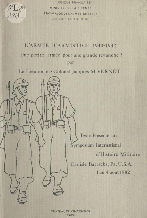 L'armée d'armistice, 1940-1942 : une petite armée pour une grande revanche ?
