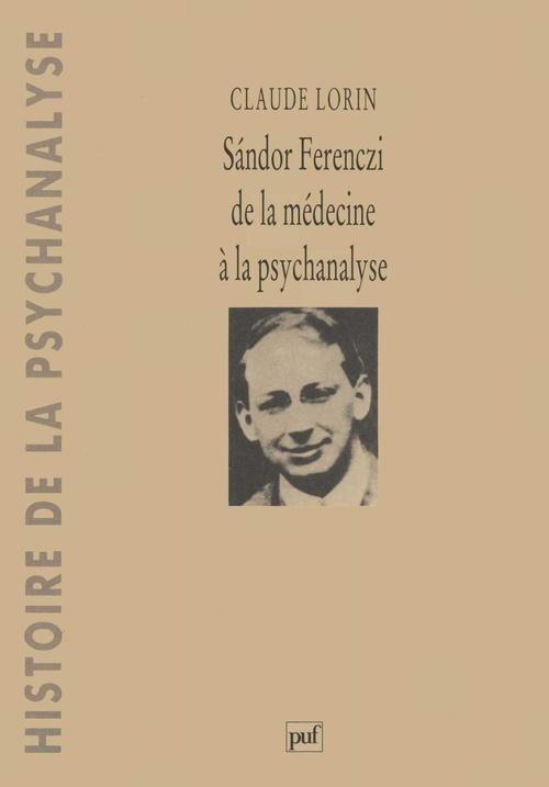 Sandor Ferenczi ; de la médecine à la psychanalyse