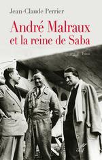 Vente Livre Numérique : André Malraux et la reine de Saba  - Jean-Claude PERRIER