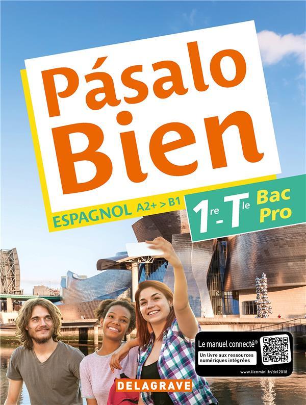 Pasalo Bien Espagnol 1re Et Terminale Bac Professionnel A2 A B1 Pochette Eleve Collectif Delagrave Grand Format Pave Dans La Mare