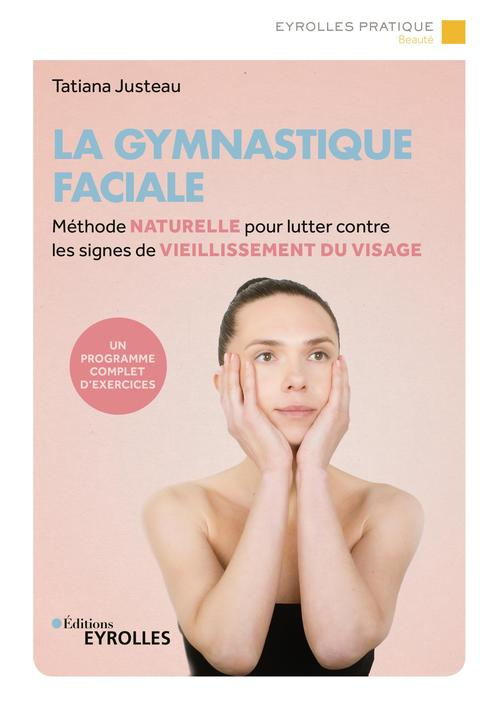 La gymnastique faciale - methode naturelle pour lutter contre les signes du vieillissement du visage