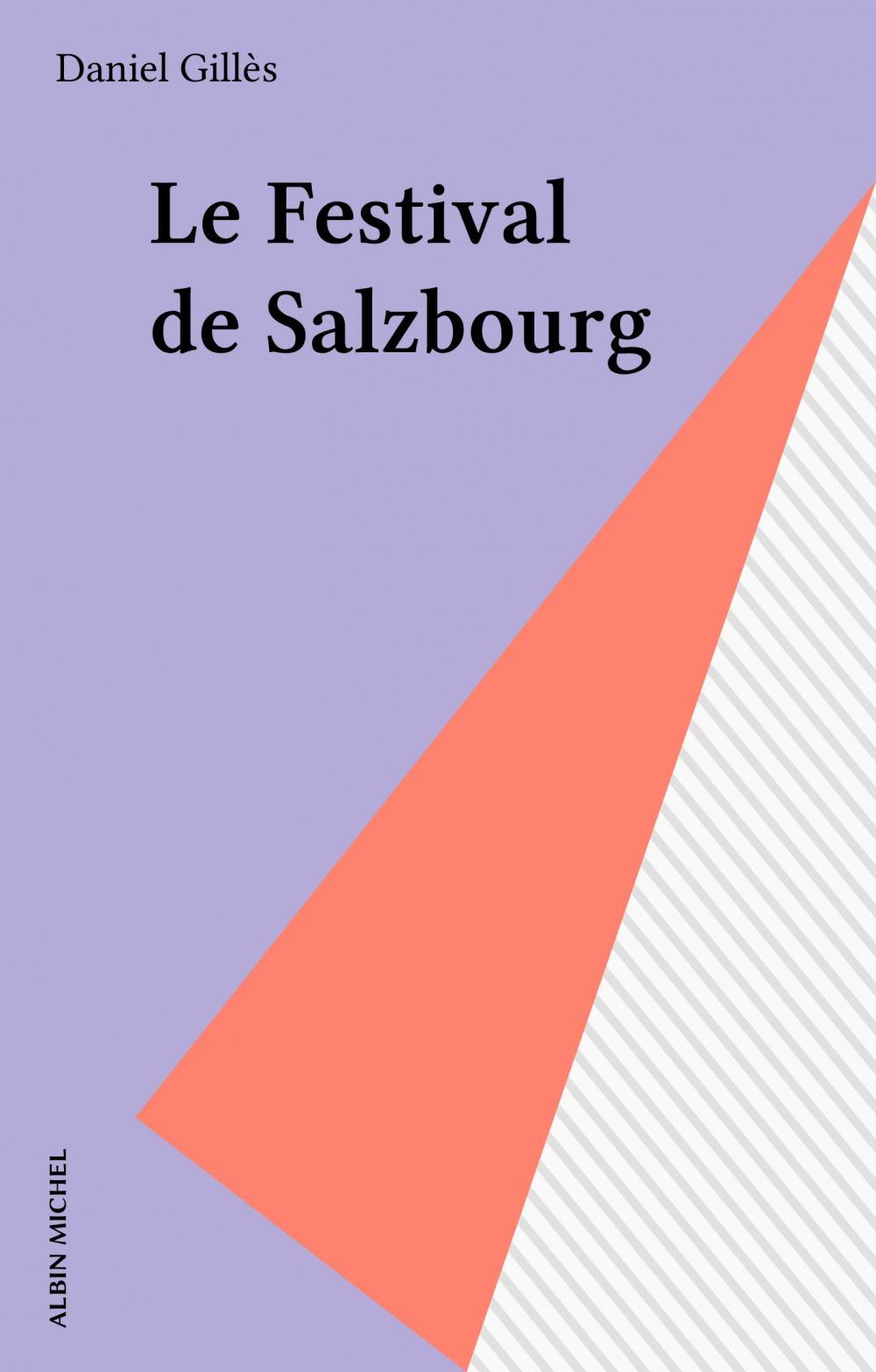 Le Festival de Salzbourg  - Daniel Gillès