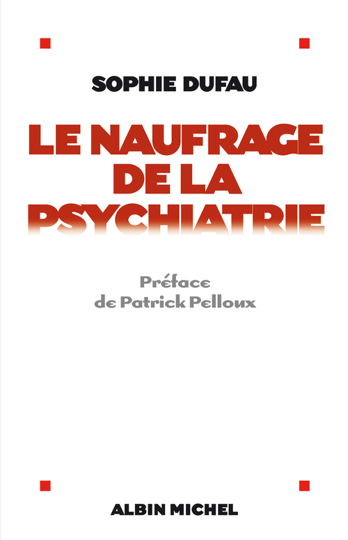 le naufrage de la psychiatrie