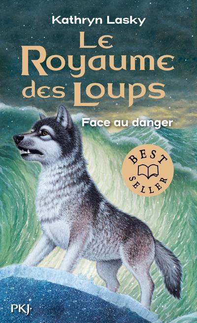 - LE ROYAUME DES LOUPS T.5  -  FACE AU DANGER